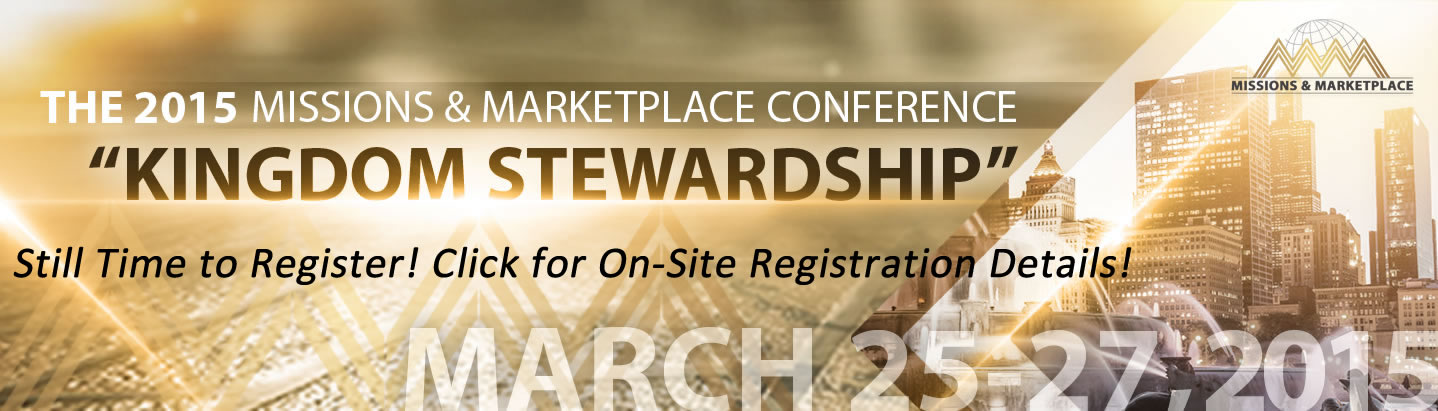 Missions and Marketplace Conference: Kingdom Stewardship