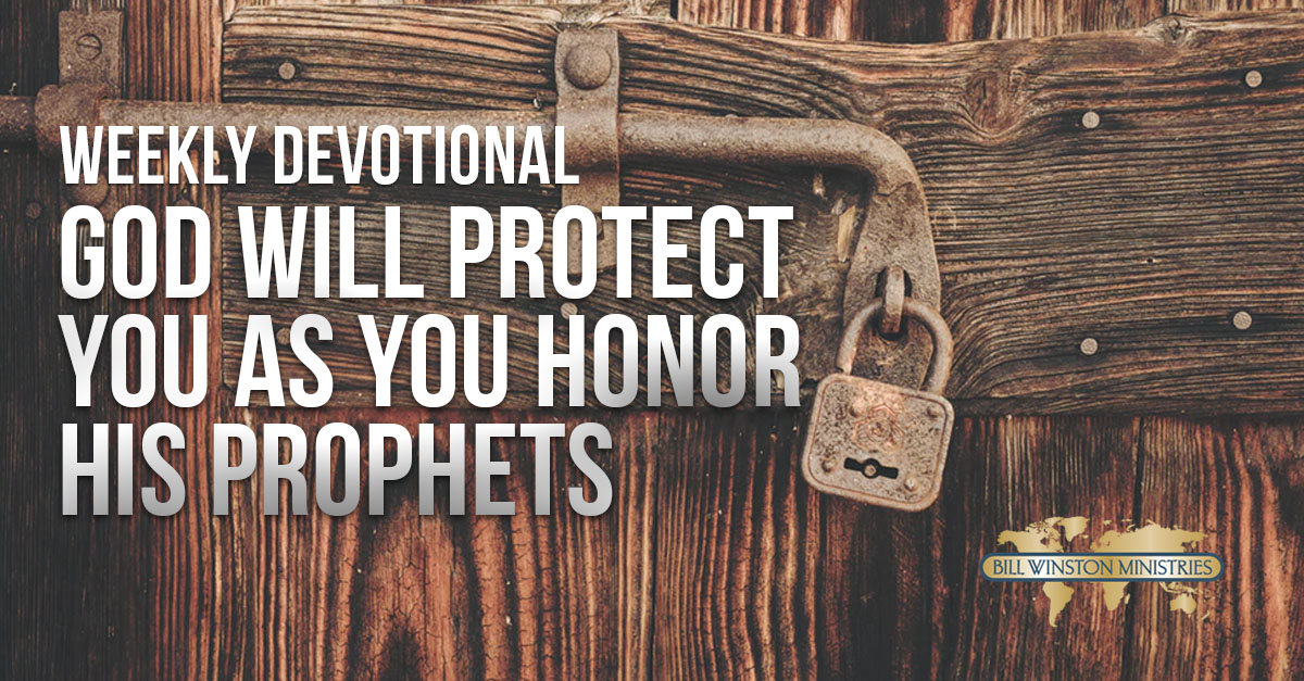 God Will Protect You as You Honor His Prophets